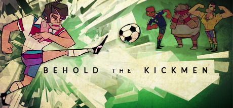 Behold the Kickmen header